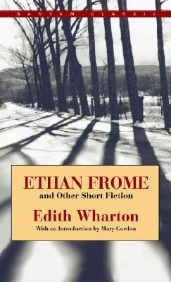 Ethan Frome and Other Short Fiction Ethan Frome and Other Short Fiction Ethan Frome and Other Short Fiction Ethan Frome and Other Short Fiction Ethan Frome and - Wharton, Edith, and Gordon, Mary (Introduction by)