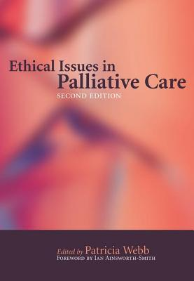 Ethical Issues in Palliative Care - Webb, Pat