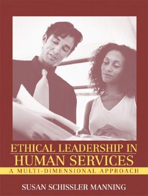 Ethical Leadership in Human Services: A Multi-Dimensional Approach - Manning, Susan
