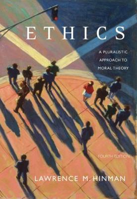 Ethics: A Pluralistic Approach to Moral Theory - Hinman, Lawrence M
