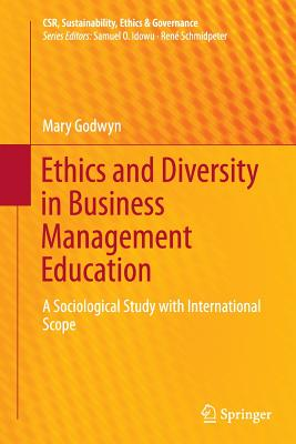Ethics and Diversity in Business Management Education: A Sociological Study with International Scope - Godwyn, Mary