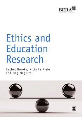 Ethics and Education Research - Brooks, Rachel, and Riele, Kitty te, and Maguire, Meg