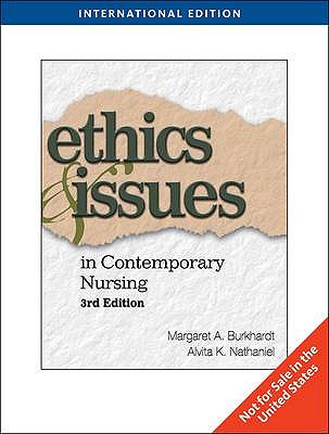 Ethics and Issues in Contemporary Nursing - Burkhardt, Margaret, and Nathaniel, Alvita K.