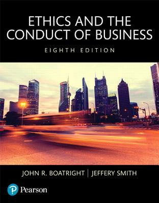 Ethics and the Conduct of Business, Books a la Carte - Boatright, John R, and Smith, Jeffery D