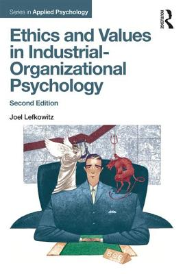 Ethics and Values in Industrial-Organizational Psychology - Lefkowitz, Joel