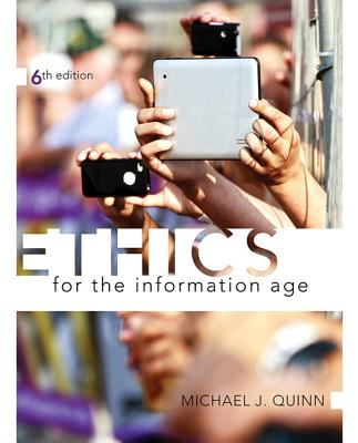 Ethics for the Information Age - Quinn, Mike