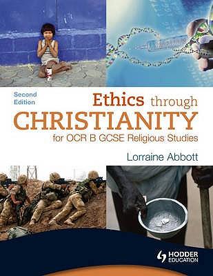 Ethics Through Christianity for OCR B - Abbott, Lorraine