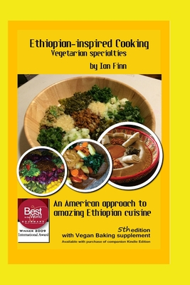 Ethiopian-Inspired Cooking, Vegetarian Specialties: An American Approach to Ethiopian Cuisine - Finn, Ian