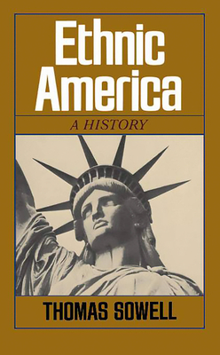 Ethnic America: A History - Sowell, Thomas