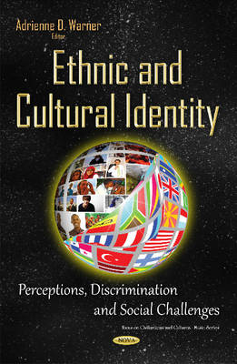 Ethnic & Cultural Identity: Perceptions, Discrimination & Social Challenges - Warner, Adrienne D. (Editor)