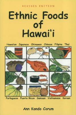 Ethnic Foods of Hawai'i - Corum, Ann Kondo