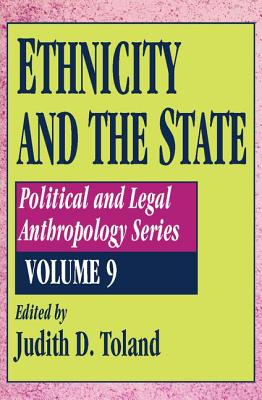 Ethnicity and the State - Toland, Judith D (Editor)