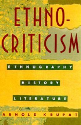 Ethnocriticism: Ethnography, History, Literature - Krupat, Arnold