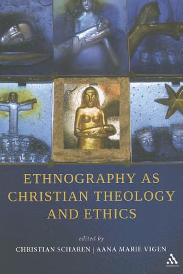 Ethnography as Christian Theology and Ethics - Scharen, Christian (Editor)