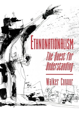 Ethnonationalism: The Quest for Understanding - Connor, Walker