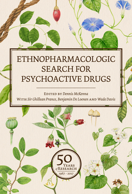 Ethnopharmacologic Search for Psychoactive Drugs (Vol. 1 & 2): 50 Years of Research - McKenna, Dennis, Dr., PhD (Editor), and Prance, Ghillean T, Sir (Editor), and Davis, Wade, Professor, PhD (Editor)