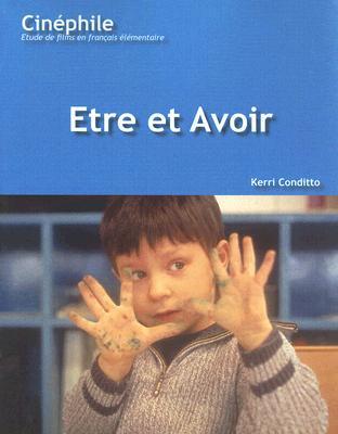 Etre Et Avoir: Un Film de Nicholas Philibert - Conditto, Kerri