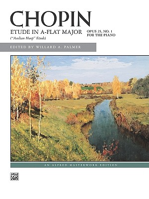 Etude in A-Flat Major, Op. 25, No. 1 - Chopin, Fr'd'ric (Composer), and Palmer, Willard A (Editor)