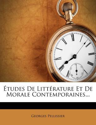 Etudes de Litterature Et de Morale Contemporaines - Pellissier, Georges