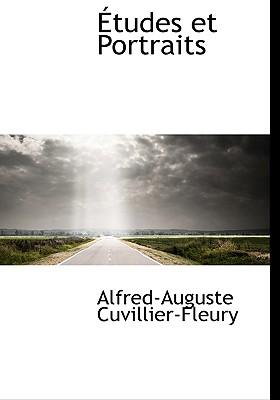 Etudes Et Portraits - Cuvillier-Fleury, Alfred-Auguste