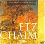 Etz Chaim: Piano Music of Arnold Rosner