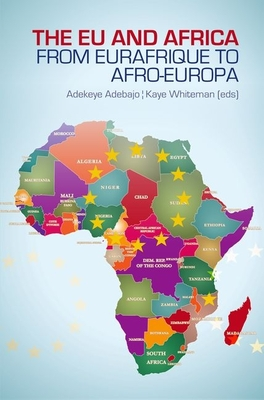 Eu and Africa: From Eurafrique to Afro-Europa - Adebajo, Adekeye (Editor)
