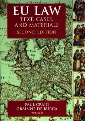 Eu Law: Text, Cases, and Materials - Craig, Paul, and De Burca, Grainne