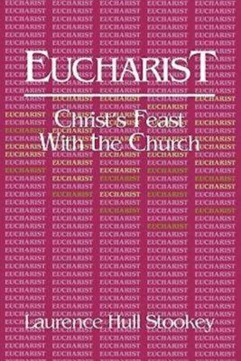 Eucharist - Stookey, Laurence Hull