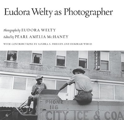 Eudora Welty as Photographer - Welty, Eudora (Photographer)