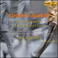 Eugene d'Albert: Die Abreise -