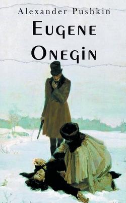 Eugene Onegin - Pushkin, Alexander