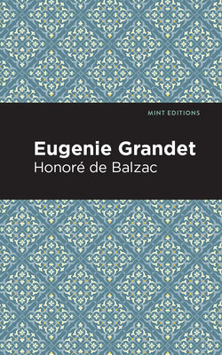 Eugenie Grandet - De Balzac, Honore, and Editions, Mint (Contributions by)