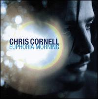 Euphoria Morning [UK Bonus Track] - Chris Cornell