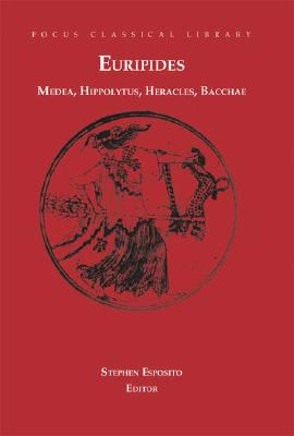 Euripides: Four Plays: Medea/Hippolytus/Heracles/Bacchae - Euripides, and Esposito, Stephen (Translated by), and Halleran, Michael R (Translated by)