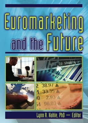 Euromarketing and the Future - Kaynak, Erdener, and Kahle, Lynn R
