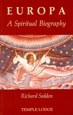 Europa: A Spiritual Biography - Seddon, Richard
