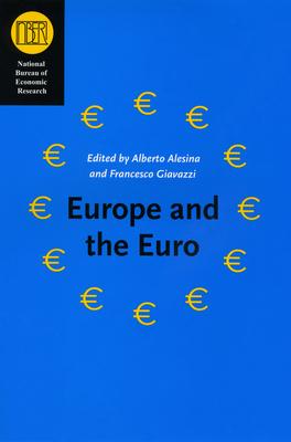 Europe and the Euro - Alesina, Alberto (Editor), and Giavazzi, Francesco (Editor)