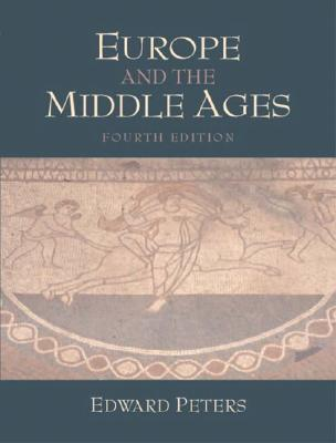 Europe and the Middle Ages - Peters, Edward