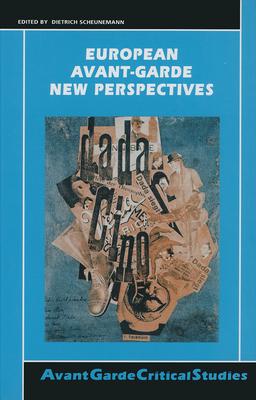 European Avant-Garde: New Perspectives - Scheunemann, Dietrich (Volume editor)