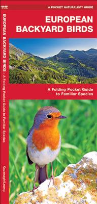 European Backyard Birds: An Introduction to Familiar Species - Kavanagh, James