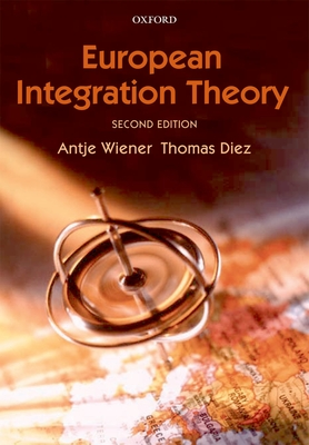 European Integration Theory - Wiener, Antje (Editor), and Diez, Thomas, Dr. (Editor)
