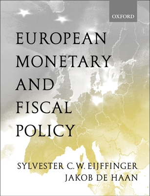 European Monetary and Fiscal Policy - Eijffinger, Sylvester C W