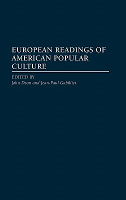 European Readings of American Popular Culture - Dean, John R, and Gabilliet, Jean-Paul