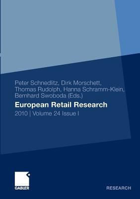 European Retail Research: 2010 I Volume 24 Issue I - Schnedlitz, Peter (Editor), and Morschett, Dirk (Editor), and Rudolph, Thomas (Editor)