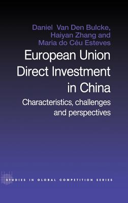 European Union Direct Investment in China: Characteristics, Challenges and Perspectives - Van Den Bulcke, D