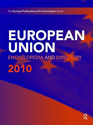 European Union Encyclopedia and Directory 2010 - Europa Publications (Editor)