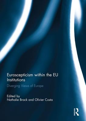 Euroscepticism Within the Eu Institutions: Diverging Views of Europe - Brack, Nathalie (Editor)