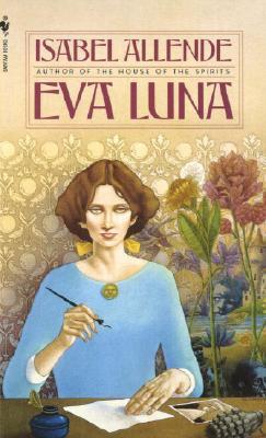 Eva Luna - Allende, Isabel, and Peden, Margaret Sayers, Prof. (Translated by)