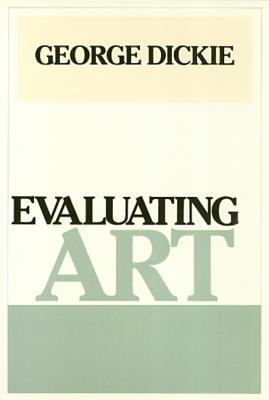 Evaluating Art - Dickie, George