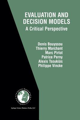 Evaluation and Decision Models: A Critical Perspective - Bouyssou, Denis, and Marchant, Thierry, and Pirlot, Marc